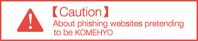 Caution: About phishing websites pretending to be KOMEHYO